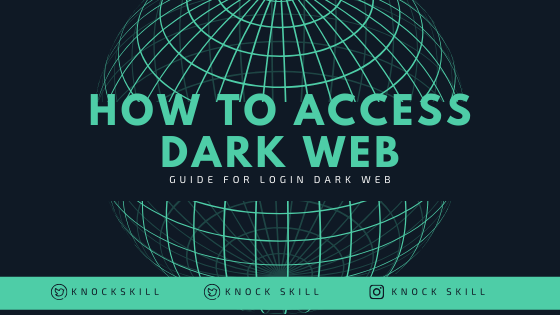 How to Do Dark Web Access? Guide For Dark Web Login