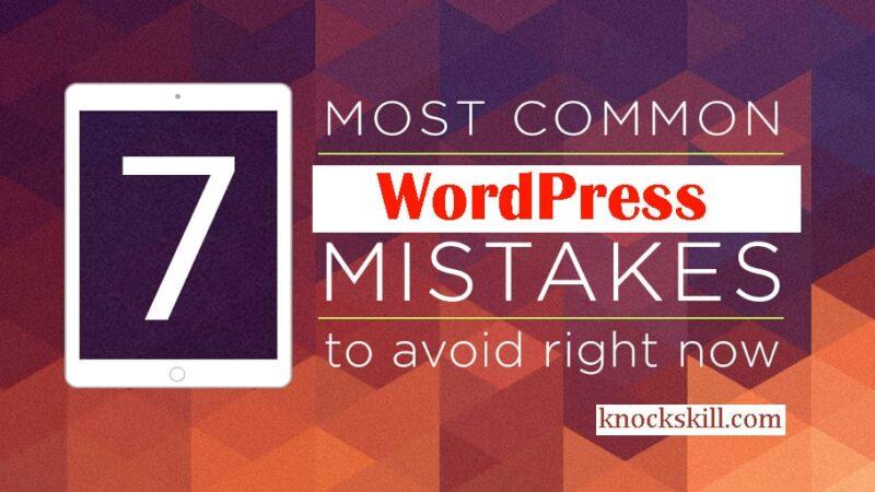 7 Mistakes Every Beginner WordPress Users Make